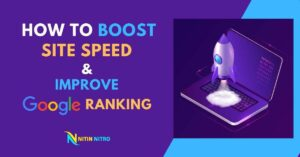 How to Boost Site Speed and Improve Google Ranking 2021